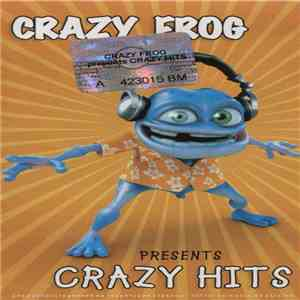 Crazy Frog - Presents Crazy Hits download free