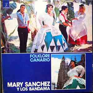 Mary Sanchez Y Los Bandama - Folklore Canario download free
